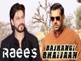 Shahrukhs Raees Or Salmans Bajrangi Bhaijaan Will Be Successful At The Box Office