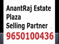 Anantraj estate plaza 9650100436 WITH PROFESSIONAL  ETHICS