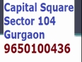 9650100436 capital square gurgaon&gt Project Sourcing