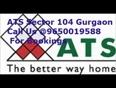ATS Sector 104 Gurgaon  9650019588