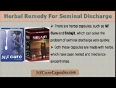 Seminal Discharge During Bowel Movement Herbal Remedy