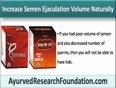 How To Increase Semen Ejaculation Volume Naturally