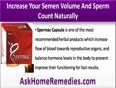 How Do You Increase Your Sperm Count And Semen Volume Naturally