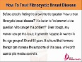 How To Treat Fibrocystic Breast Disease In Women Naturally?