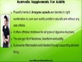 Which ayurvedic supplements for acidity work best to prevent indigestion