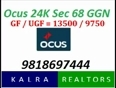 OCUS Sector 68 Gurgaon ||9818697444|| OCUS 24K Gurgaon