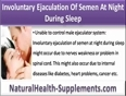 Reasons For Involuntary Ejaculation Of Semen At Night During Sleeping Hours