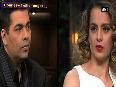 Kangana takes jibe at host Karan, calls him movie mafia
