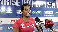 India Open Could have finished match much earlier, says PV Sindhu after defeating Blichfeldt