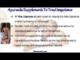 How to treat impotence problem in men with ayurvedic supplements