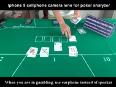 Poker analyzer of Iphone 5 camera lens