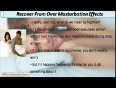 How Can I Recover From Over Masturbation Effects Fast And Naturally