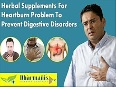 Herbal Supplements For Heartburn Problem To Prevent Digestive Disorders