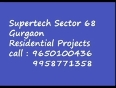 9953987615 SUPERTECH NEW IN SECTOR 68 GURGAON