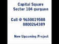 Capital Gurgaon Sector 104 Launching Soon All Details here