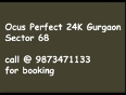 Ocus sector 68 gurgaon 9958771358 deal at best rate