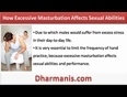 Excessive Masturbation Affect Sexual Abilities And Performance