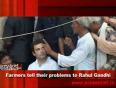 Farmers tell their problems to rahul gandhi