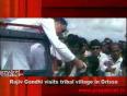 Rajiv gandhi visits tribal village in orissa